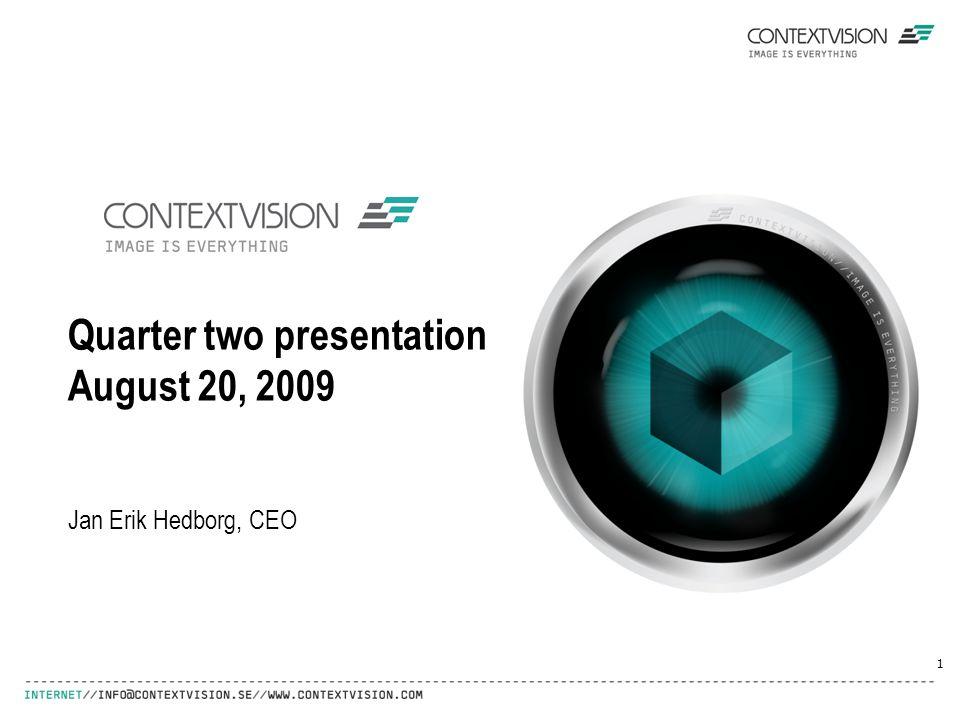 Quarter two presentation August 20, 2009 1 Jan Erik Hedborg, CEO