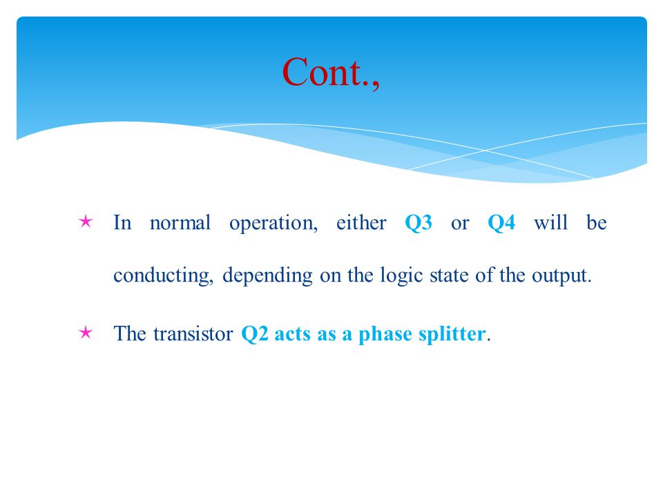  In normal operation, either Q3 or Q4 will be conducting, depending on the logic state of the output.