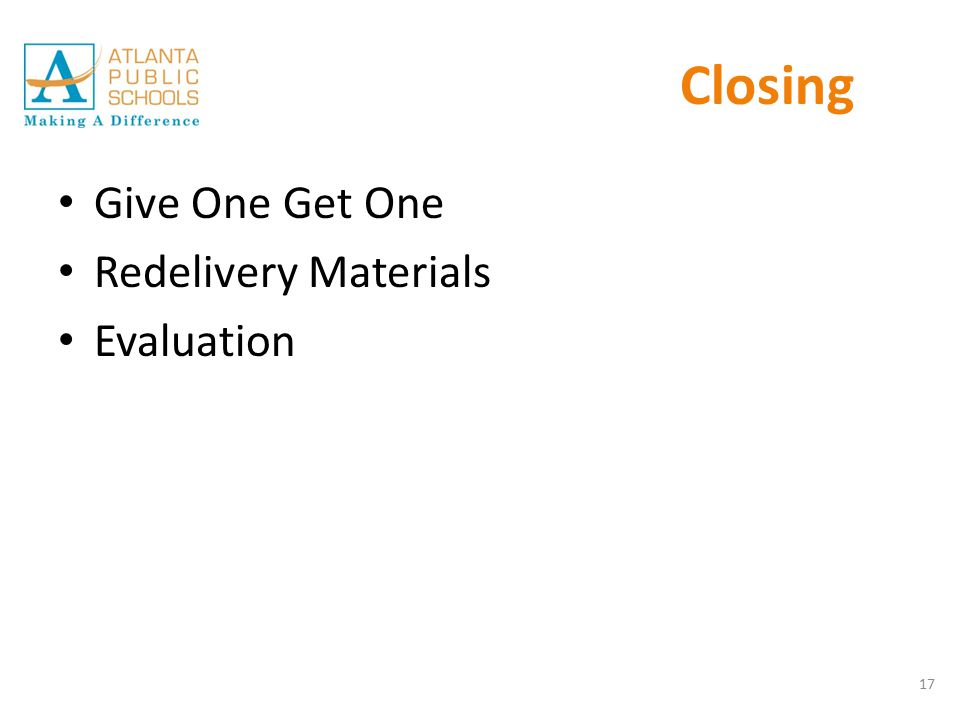 Closing Give One Get One Redelivery Materials Evaluation 17