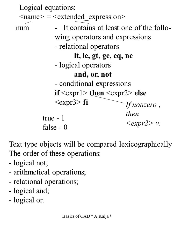 Logical equations: = num-It contains at least one of the follo- wing operators and expressions - relational operators lt, le, gt, ge, eq, ne - logical