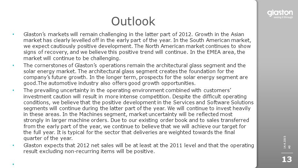 Outlook Glaston's markets will remain challenging in the latter part of 2012.