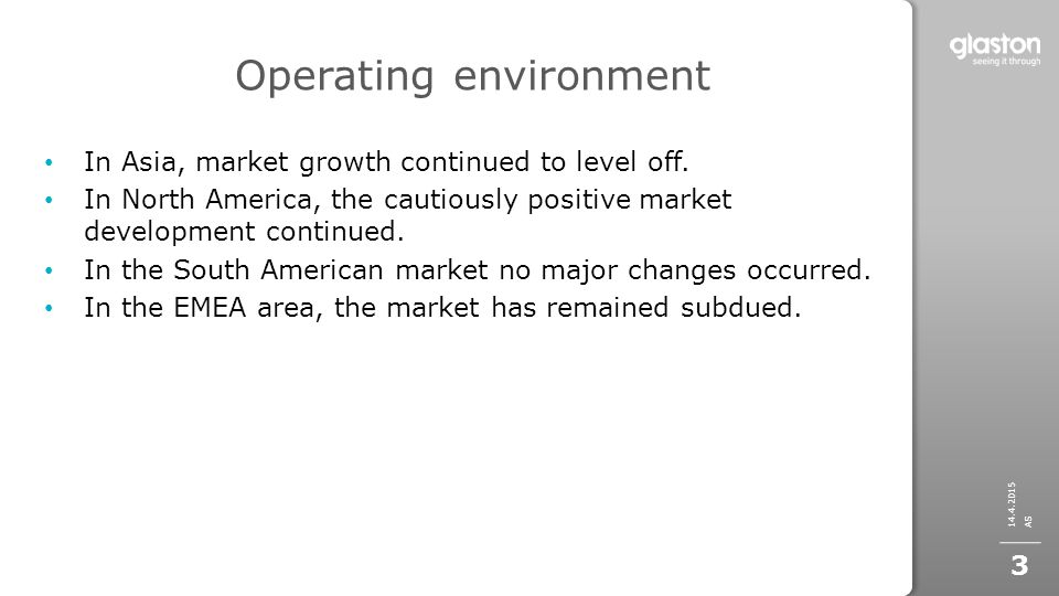 Operating environment In Asia, market growth continued to level off.