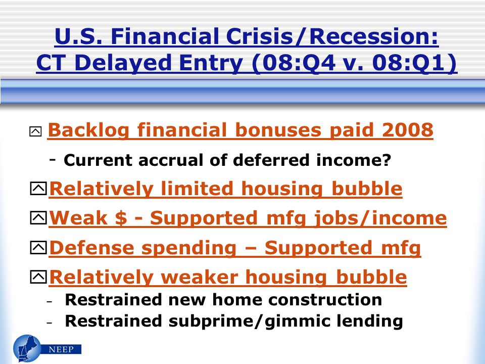 U.S. Financial Crisis/Recession: CT Delayed Entry (08:Q4 v. 08:Q1) y Backlog financial bonuses paid 2008 - Current accrual of deferred income? yRelati