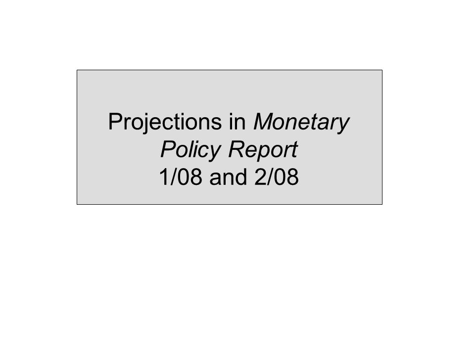 Projections in Monetary Policy Report 1/08 and 2/08