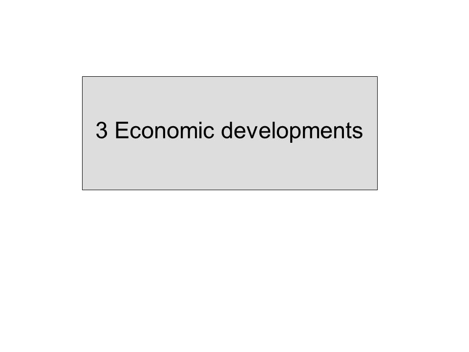 3 Economic developments