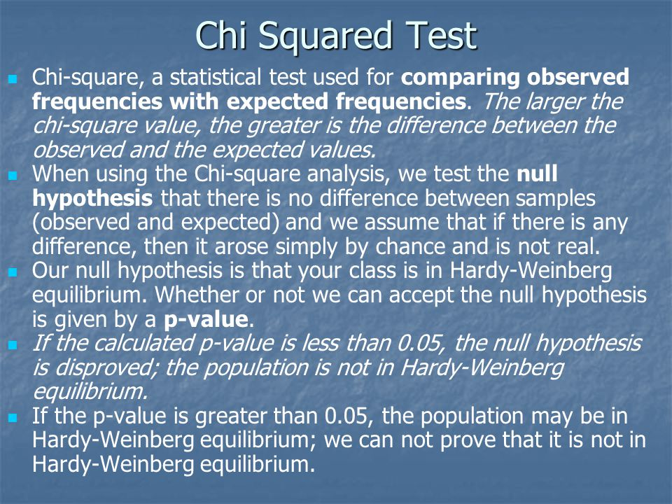 Chi Squared Test Chi-square, a statistical test used for comparing observed frequencies with expected frequencies. The larger the chi-square value, th