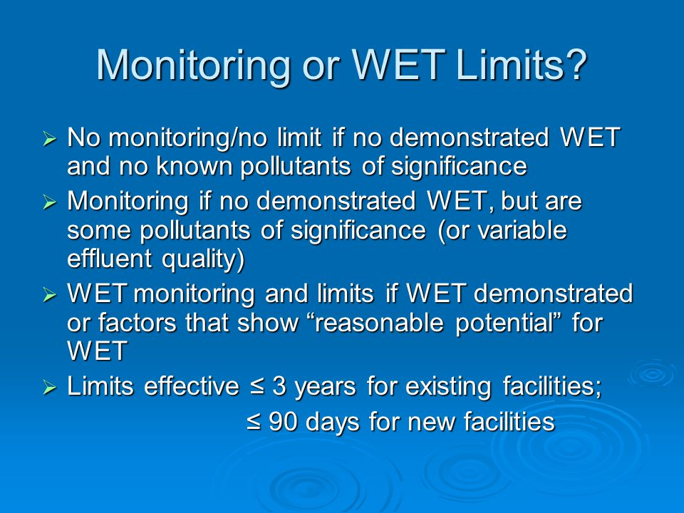 Monitoring or WET Limits.
