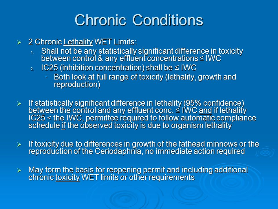 Chronic Conditions  2 Chronic Lethality WET Limits: 1.