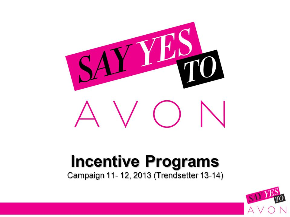 Incentive Programs Campaign 11- 12, 2013 (Trendsetter 13-14)