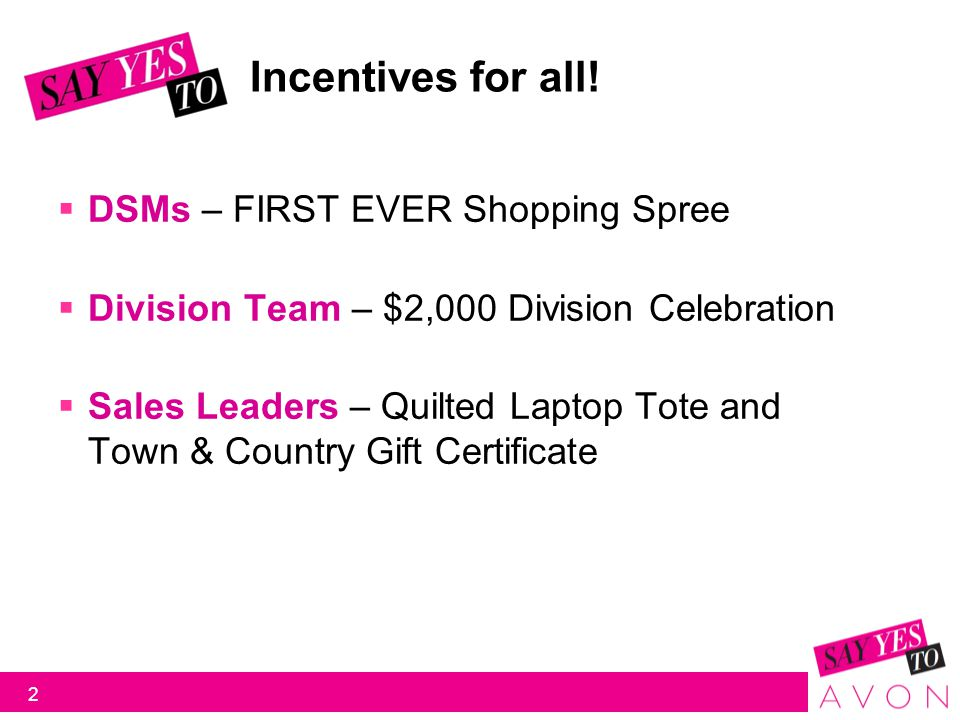 Incentives for all.