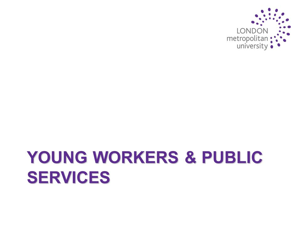 YOUNG WORKERS & PUBLIC SERVICES