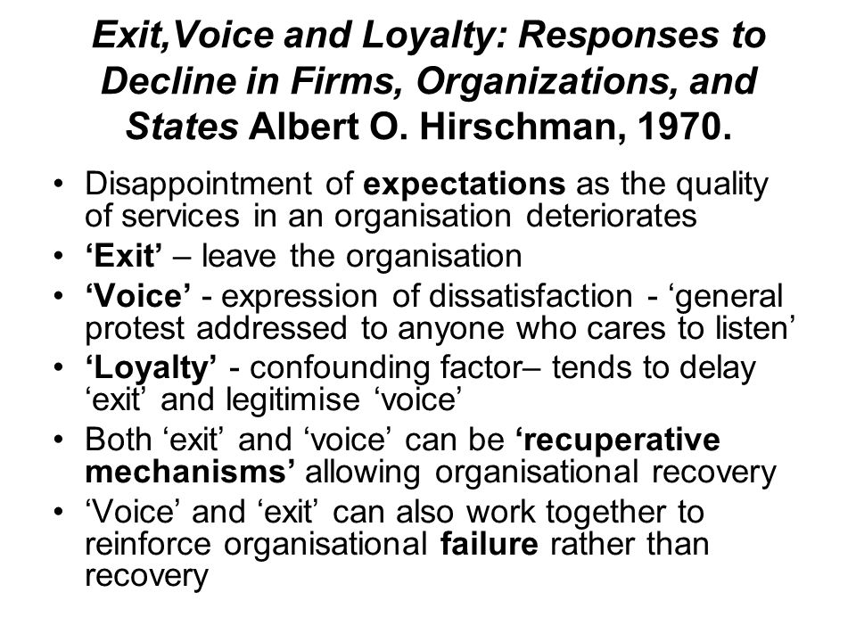Exit,Voice and Loyalty: Responses to Decline in Firms, Organizations, and States Albert O.