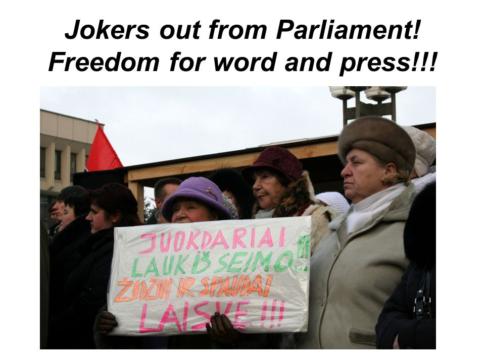 Jokers out from Parliament! Freedom for word and press!!!