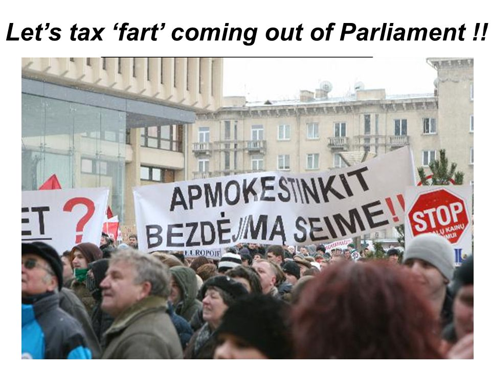 Let's tax 'fart' coming out of Parliament !!