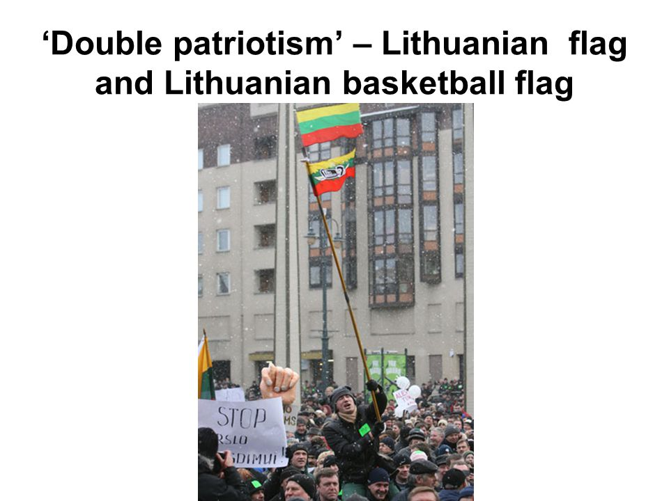 'Double patriotism' – Lithuanian flag and Lithuanian basketball flag