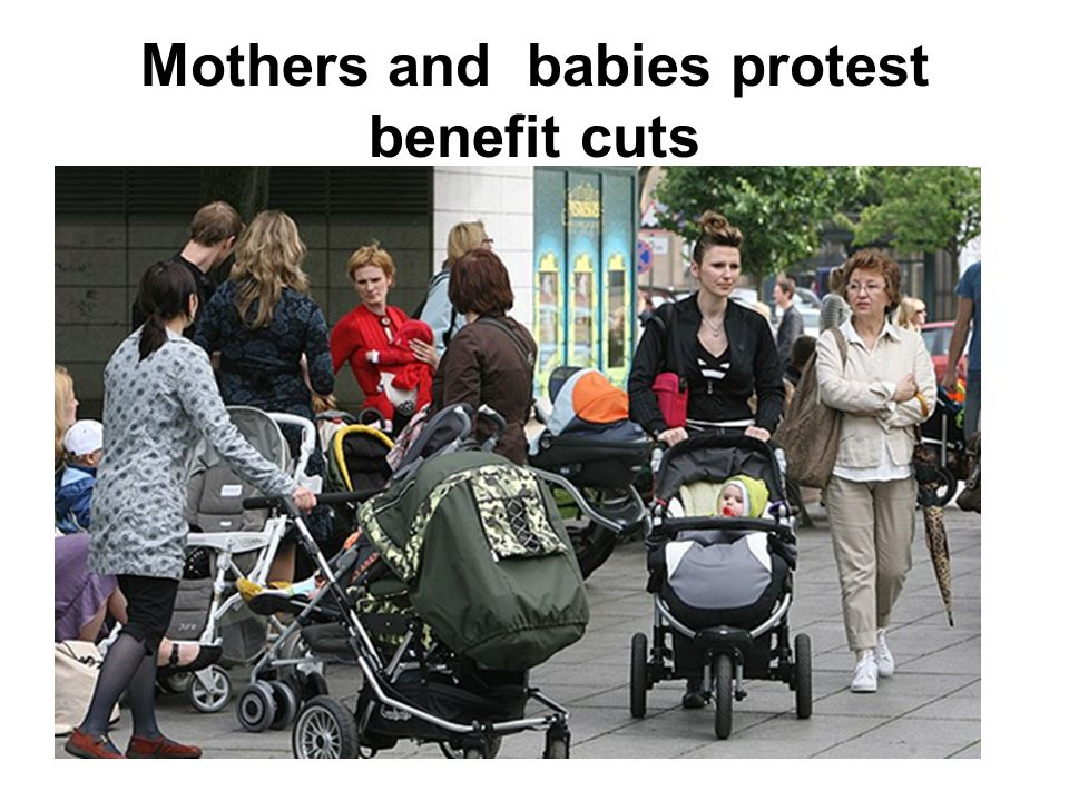 Mothers and babies protest benefit cuts