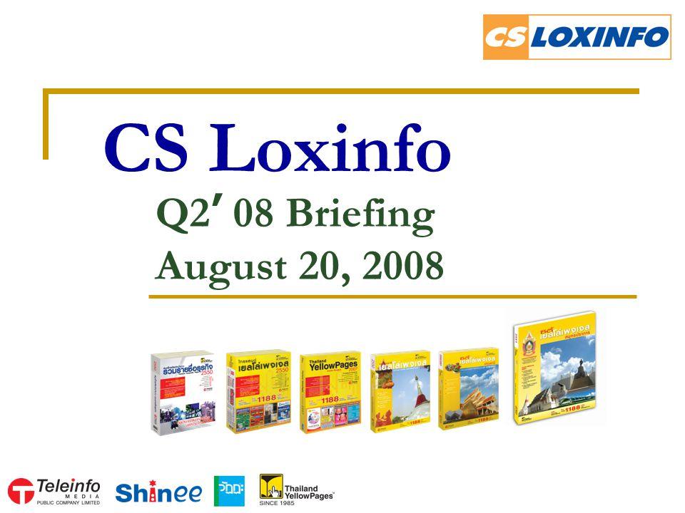CS Loxinfo Q2 ' 08 Briefing August 20, 2008