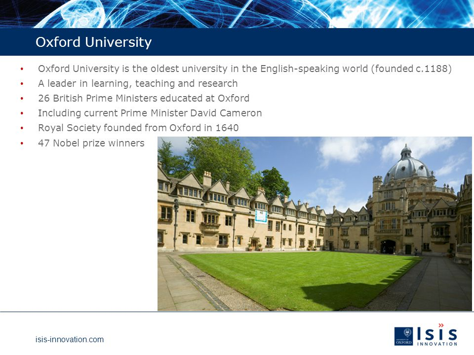 isis-innovation.com Isis Innovation Ltd Oxford Technology Transfer IP, Patents, Licences, Spin-outs, Material Sales, Outcome Questionnaires, Seed Funds, Isis Angels Network, Isis Software Incubator, Oxford University Hospitals NHS Trust Oxford Expertise Consulting, Services @isisinnovation A profitable company 100% owned by the University of Oxford Isis Consulting Business Technology Transfer and Innovation Management