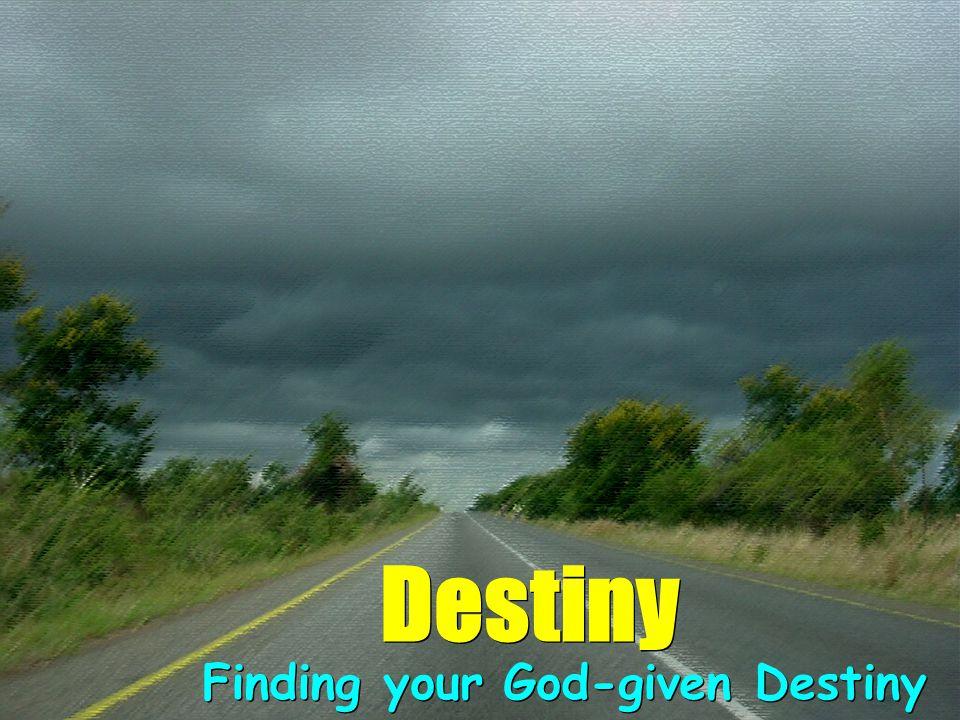 Destiny Finding your God-given Destiny