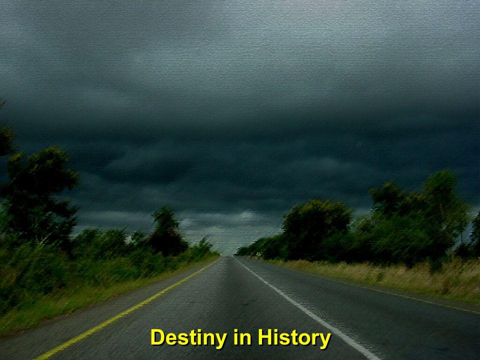Destiny in History