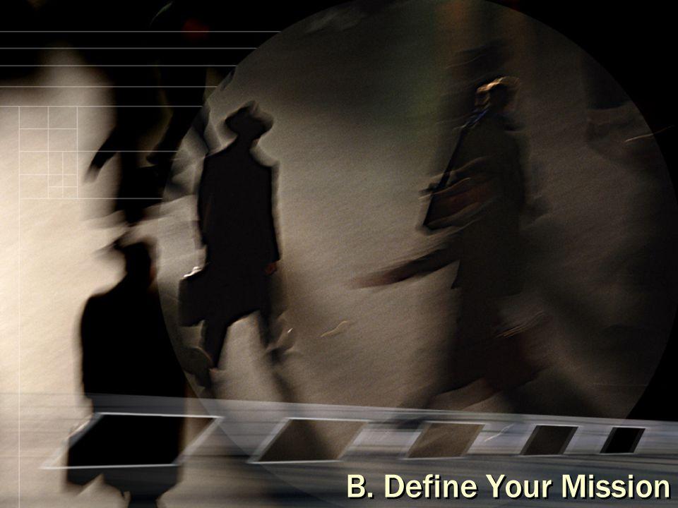 B. Define Your Mission