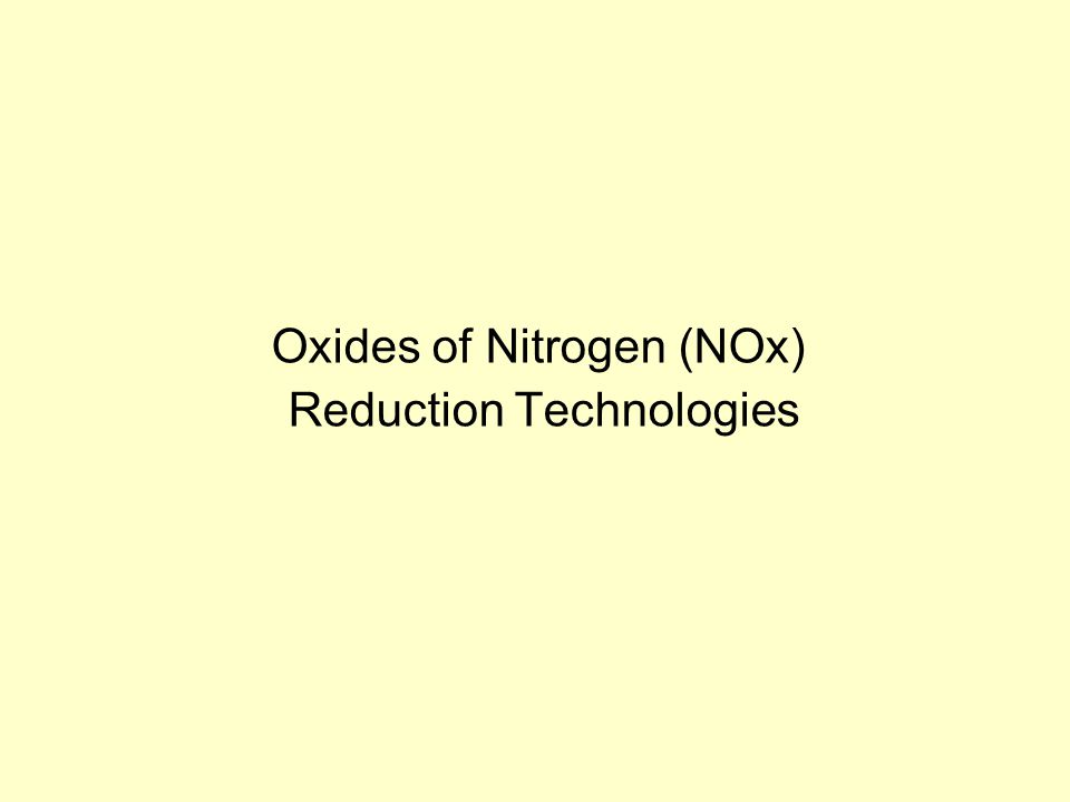 Oxides of Nitrogen (NOx) Reduction Technologies