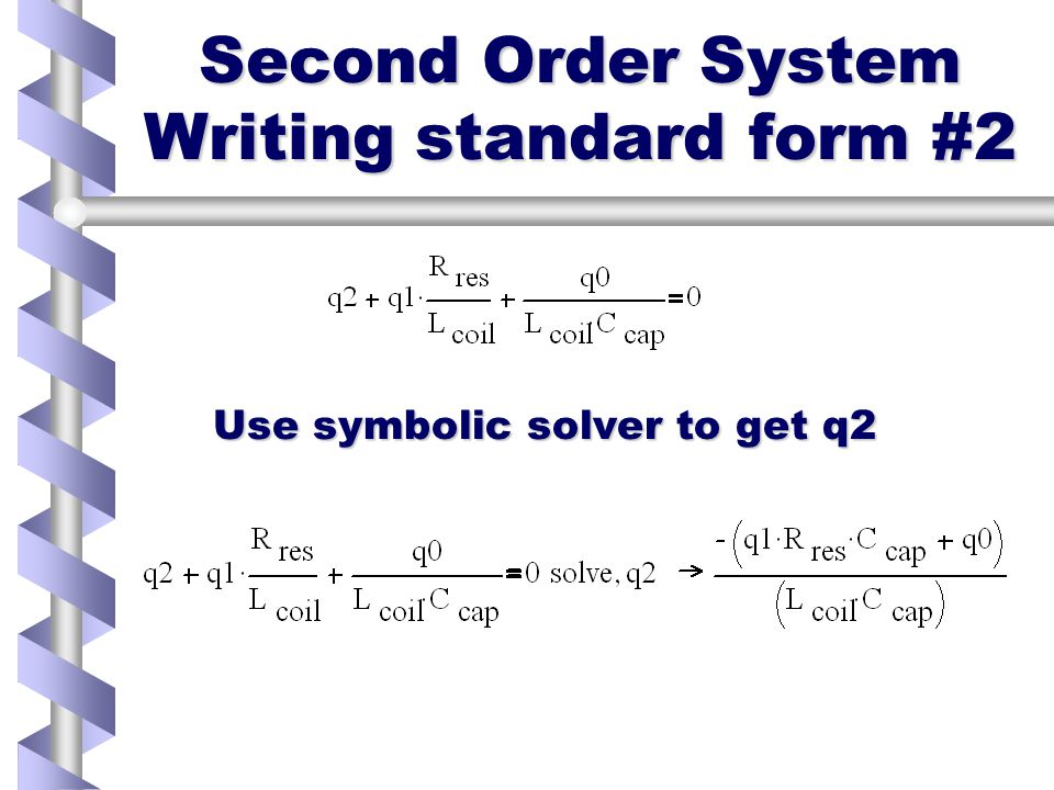 Second Order System Writing standard form #1 Rewrite again, getting rid of d/dt