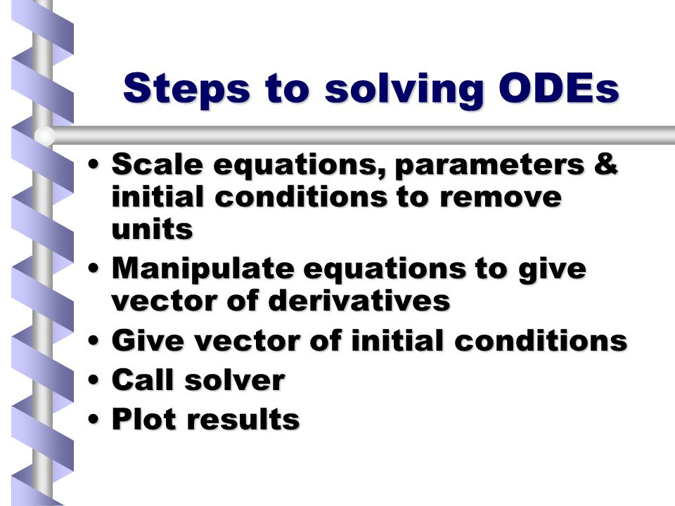Solving ODEs numerically Produce numeric solution to system of ODEs.Produce numeric solution to system of ODEs.