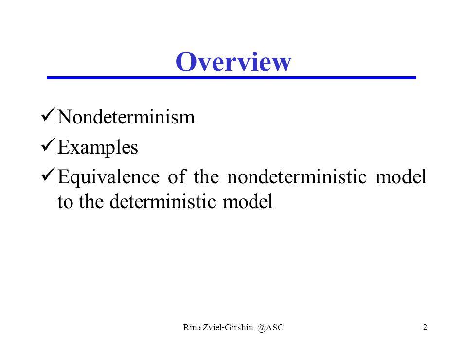 Rina Zviel-Girshin @ASC33 Example Construction of the DFA:  ({q0},a)={q2,q3}  ({q0},b)={q2}  ({q1},a)={q2,q3}  ({q1},b)={q2} Therefore:  ({q0,q1},a)={q2,q3}  ({q0,q1},b)={q2} q0,q1