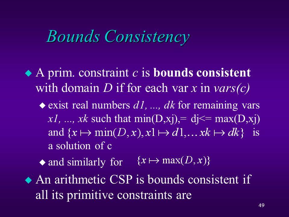 49 Bounds Consistency u A prim.