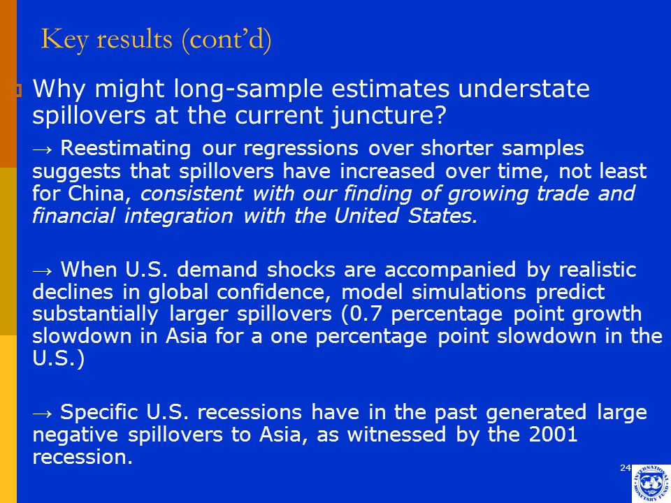 24 Key results (cont'd)  Why might long-sample estimates understate spillovers at the current juncture? → Reestimating our regressions over shorter s