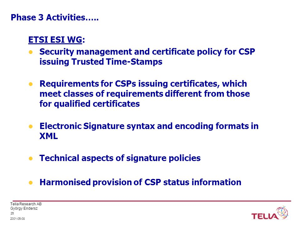 Telia Research AB György Endersz 2001-05-08 25 Phase 3 Activities…..