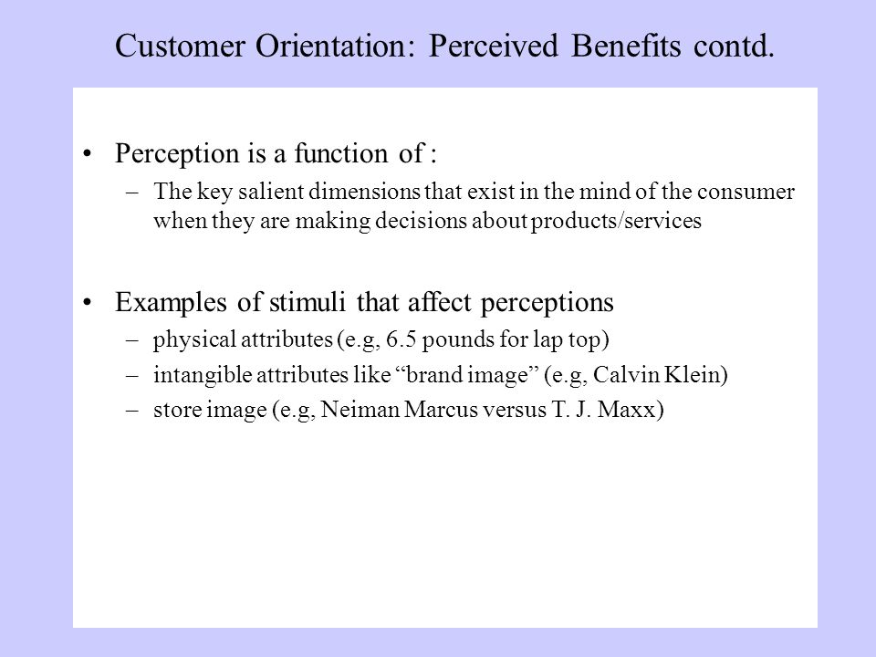 Customer Orientation: Perceived Benefits contd.