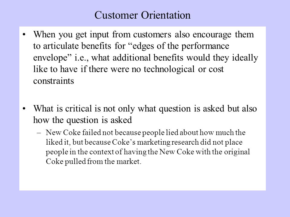 Is A Marketing/Customer Orientation Important .Ignore your customers .