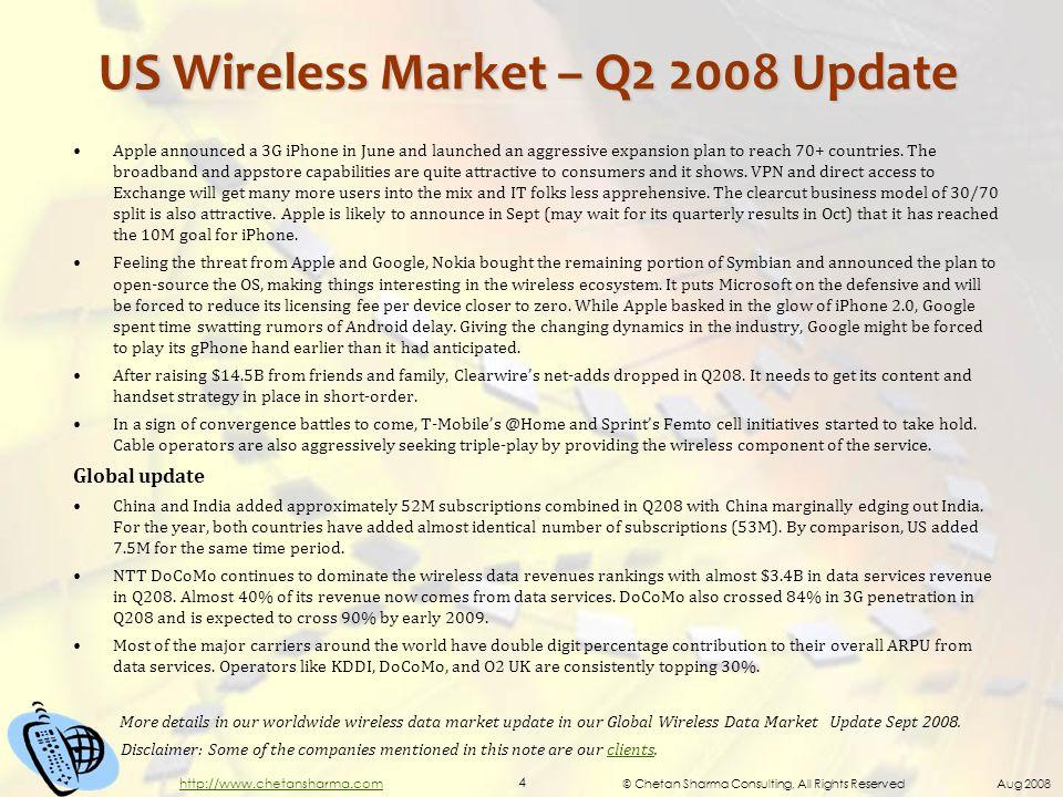 © Chetan Sharma Consulting, All Rights Reserved Aug 2008 4 http://www.chetansharma.com US Wireless Market – Q2 2008 Update Apple announced a 3G iPhone in June and launched an aggressive expansion plan to reach 70+ countries.