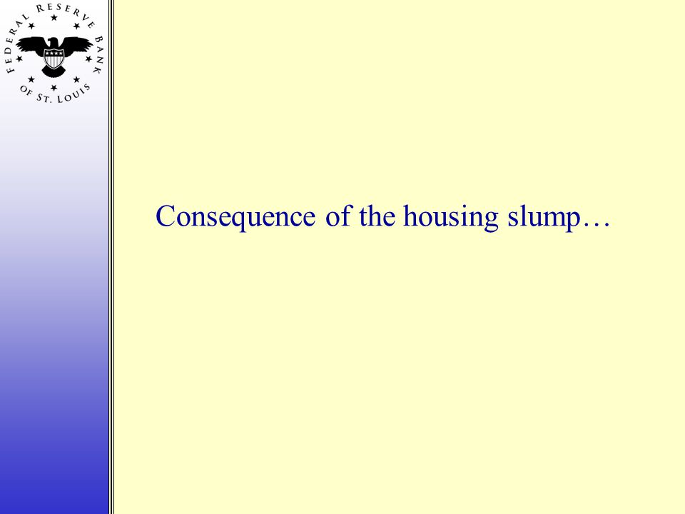 Consequence of the housing slump…