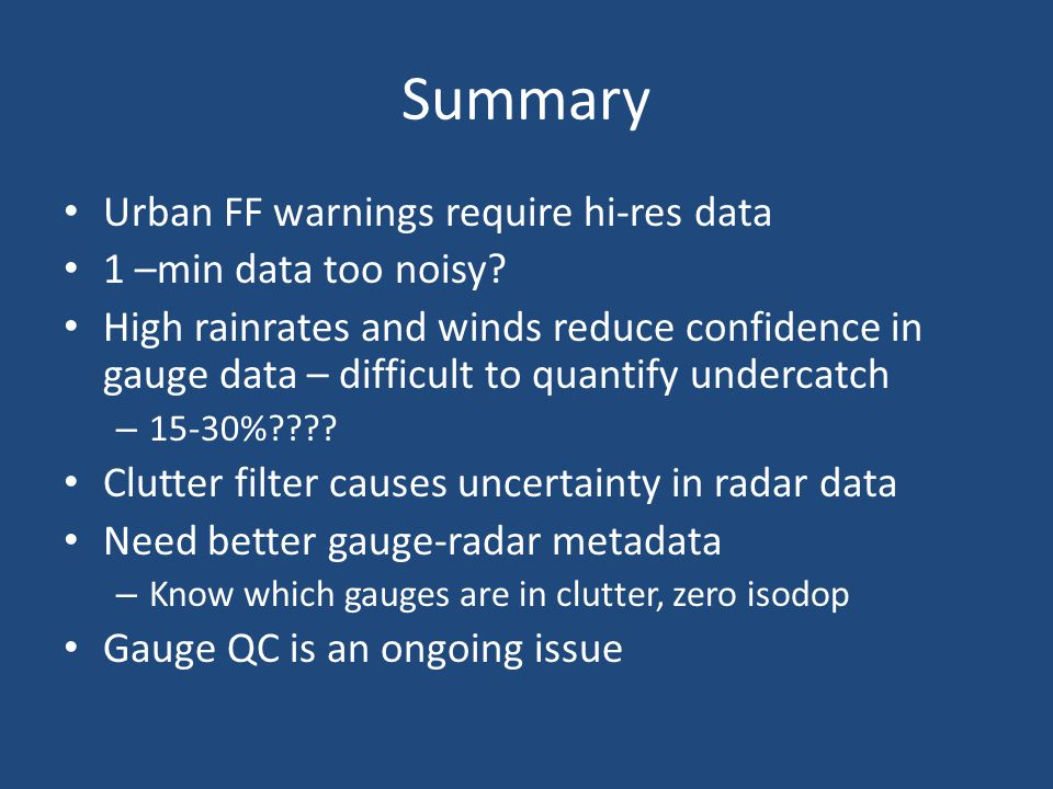 Summary Urban FF warnings require hi-res data 1 –min data too noisy.
