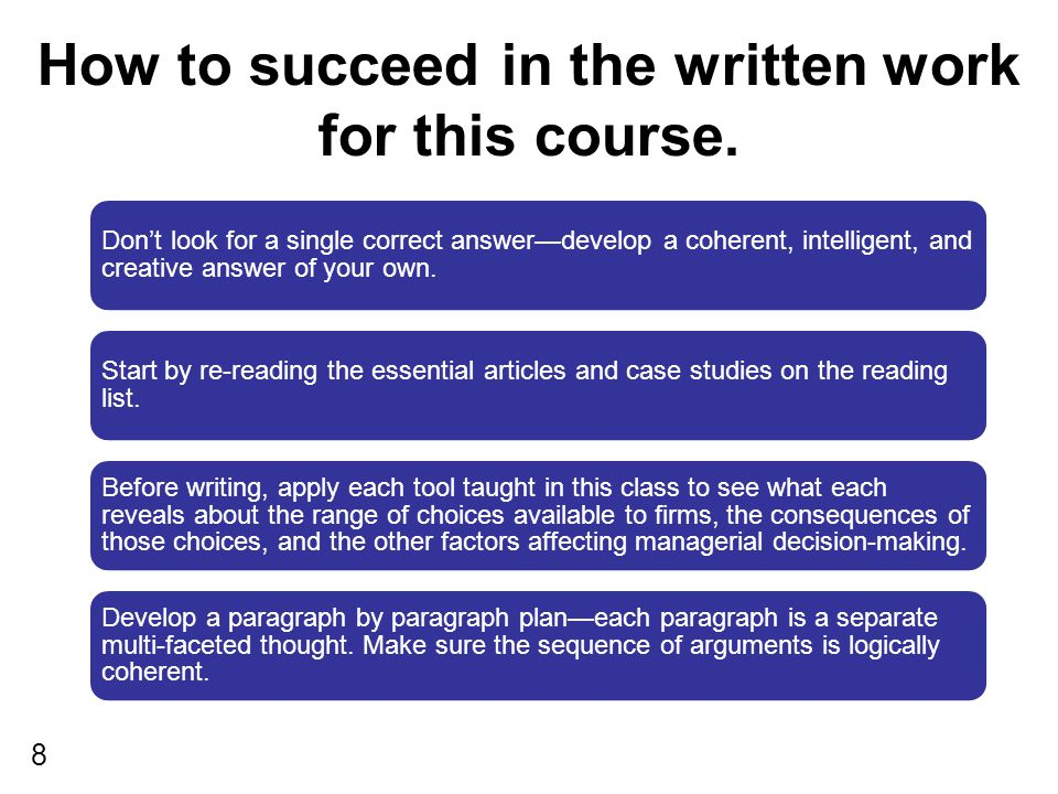8 How to succeed in the written work for this course.