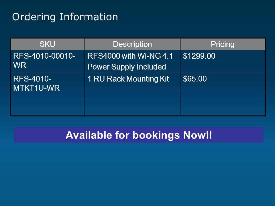 Ordering Information SKUDescriptionPricing RFS-4010-00010- WR RFS4000 with Wi-NG 4.1 Power Supply Included $1299.00 RFS-4010- MTKT1U-WR 1 RU Rack Moun