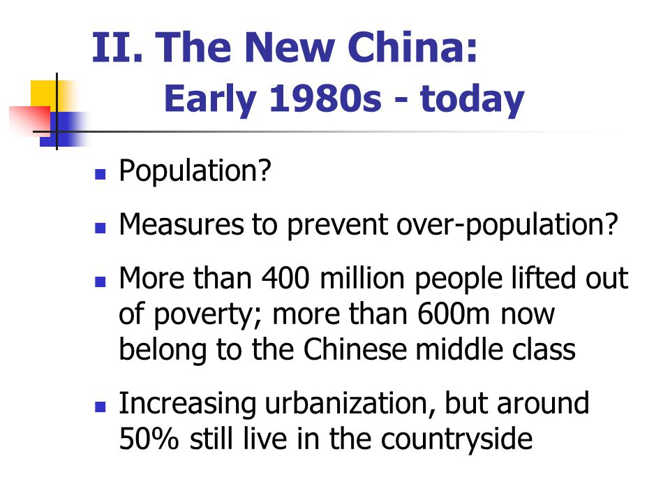II. The New China: Early 1980s - today Population.