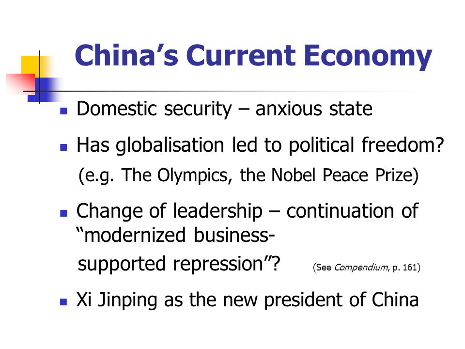 China's Current Economy Domestic security – anxious state Has globalisation led to political freedom.