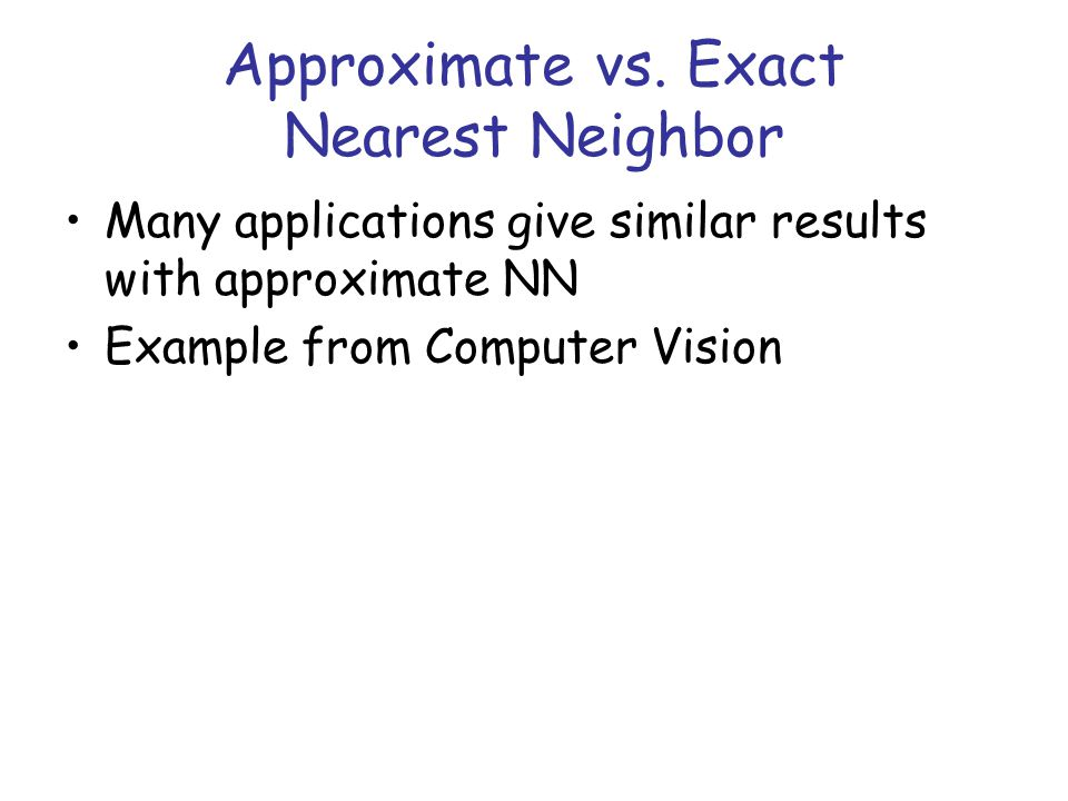 Approximate vs.