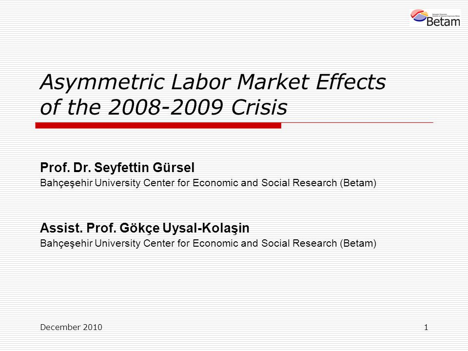 December Asymmetric Labor Market Effects of the Crisis Prof.