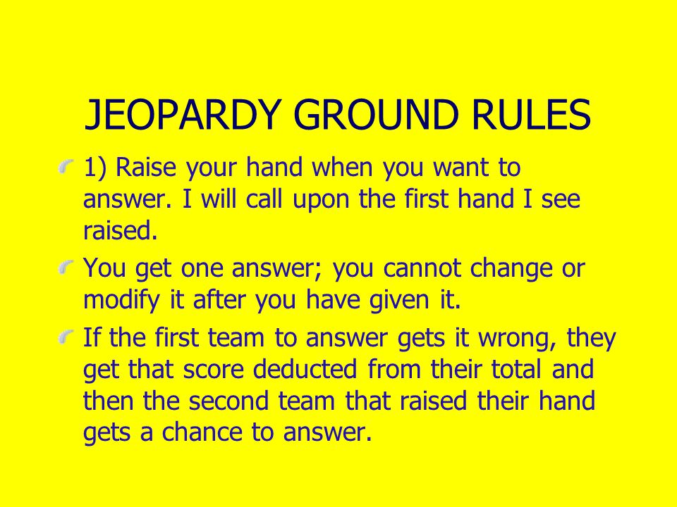 How to make this Jeopardy game work for your topic Se up your teams and have them sit together.