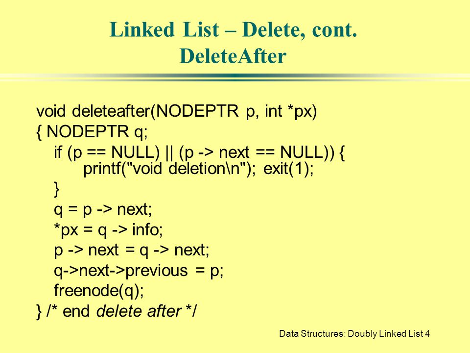 Data Structures: Doubly Linked List4 Linked List – Delete, cont.