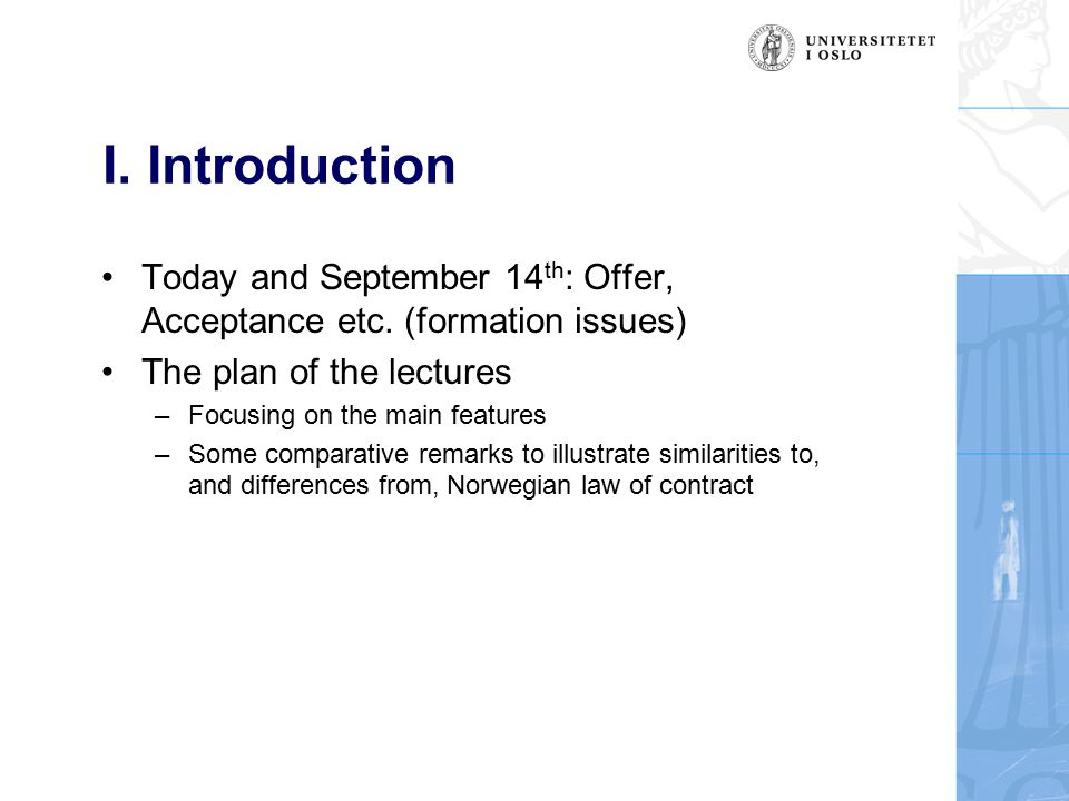 I. Introduction Today and September 14 th : Offer, Acceptance etc.