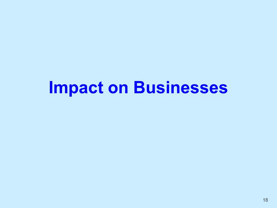 18 Impact on Businesses