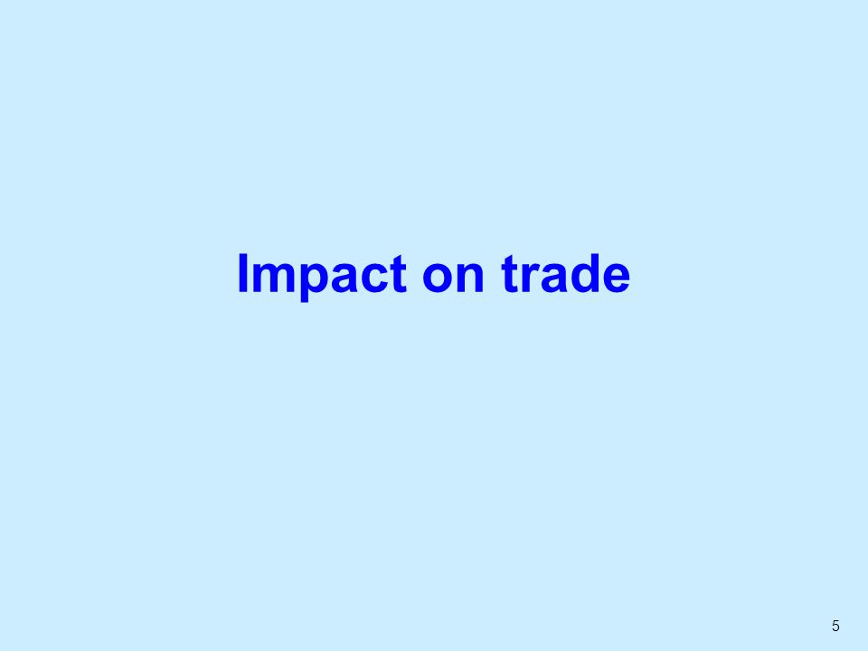 5 Impact on trade
