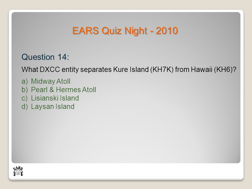 EARS Quiz Night - 2010 Question 14: What DXCC entity separates Kure Island (KH7K) from Hawaii (KH6).