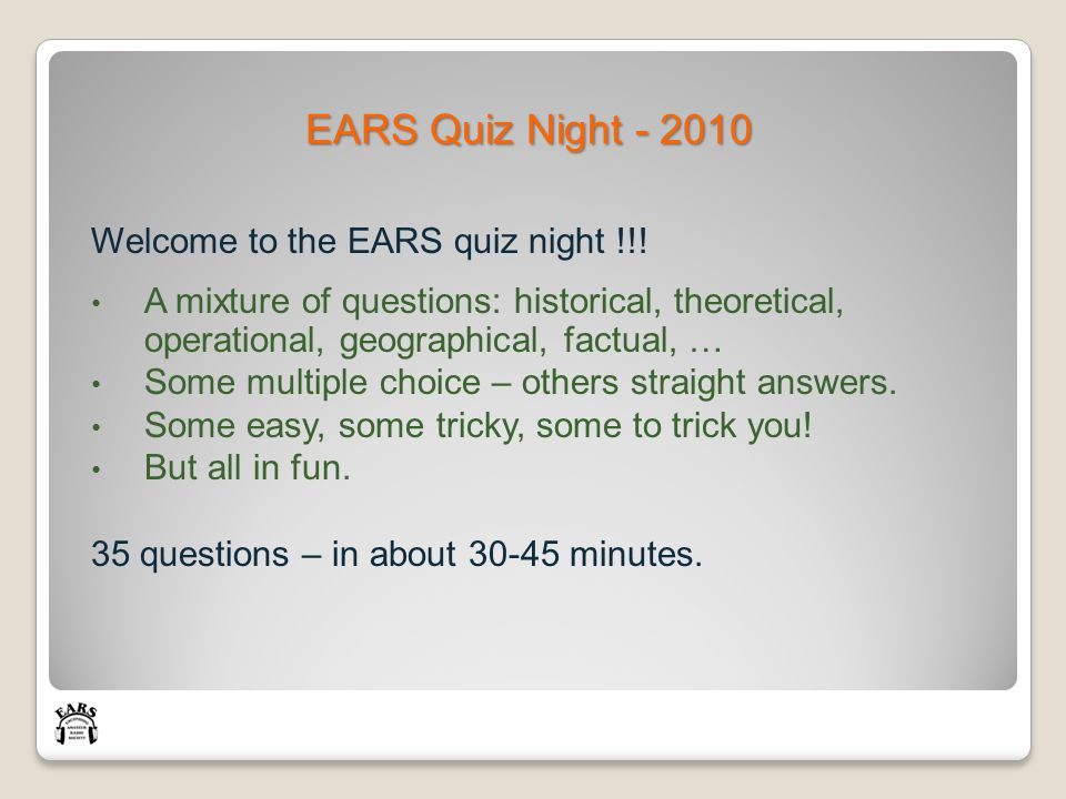 Welcome to the EARS quiz night !!.